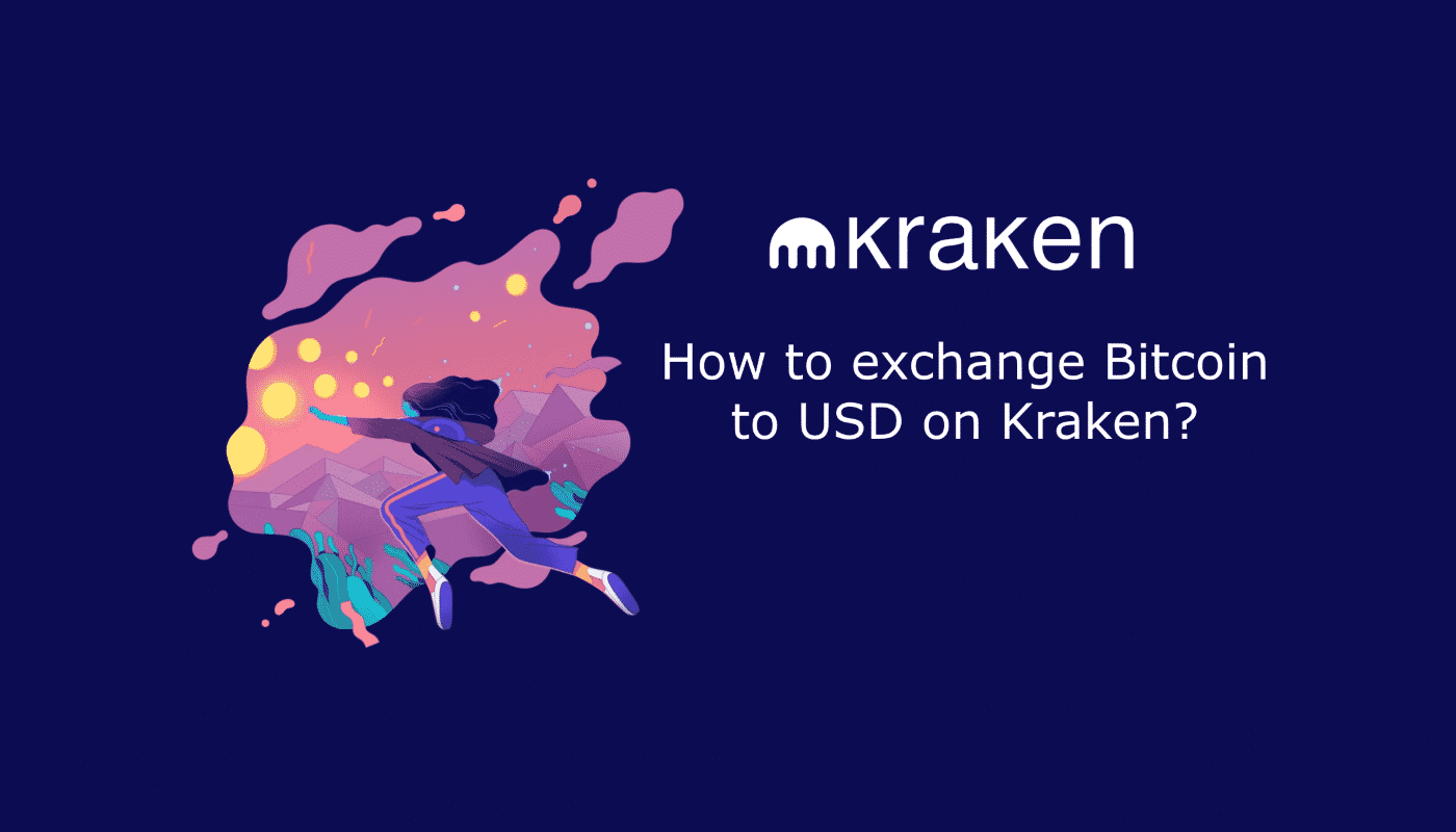 How to exchange Bitcoin to USd on Kraken crypto exchange feature image